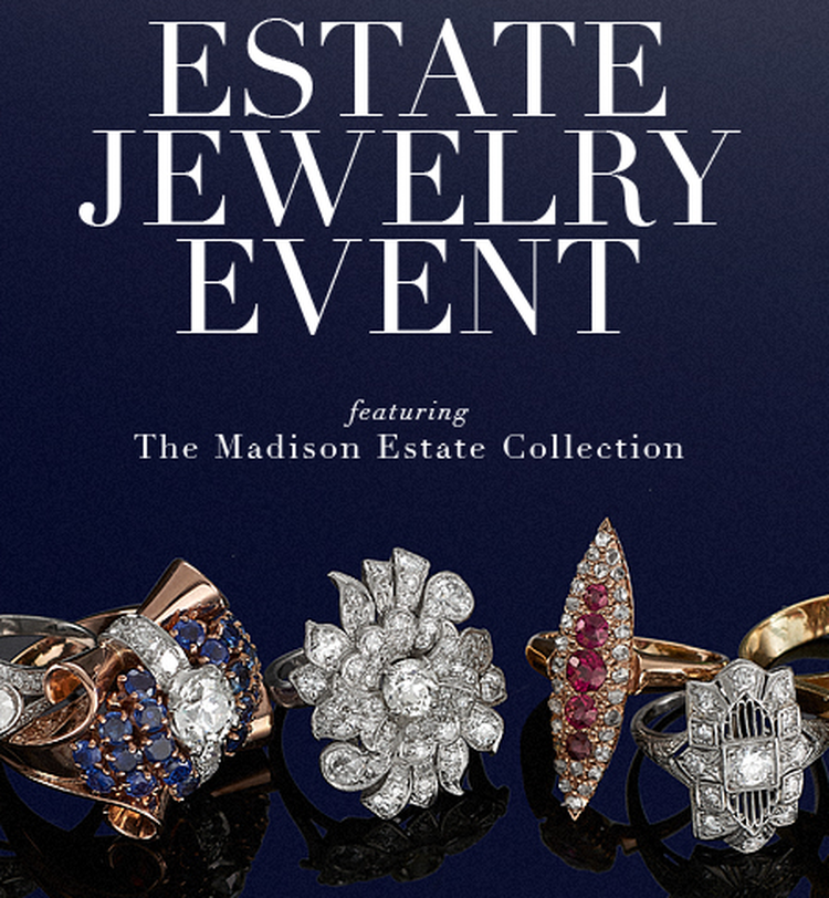 Estate Jewelry Event - The Maddison Collection